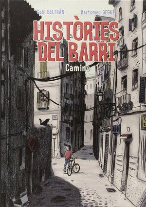 HISTÒRIES DEL BARRI, CAMINS