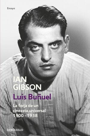 LUIS BUÑUEL, LA FORJA DE UN CINEASTA UNI