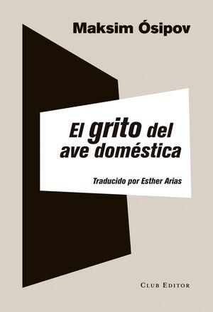 GRITO DEL AVE DOMÉSTICA, EL  *