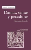 DAMAS, SANTAS Y PECADORAS. HIJAS MEDIEVALES DE EVA