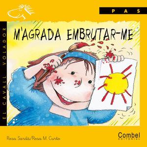M'AGRADA EMBRUTAR-ME