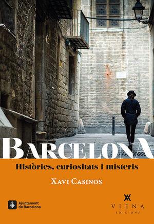 BARCELONA. HISTÒRIES, CURIOSITATS I MISTERIS