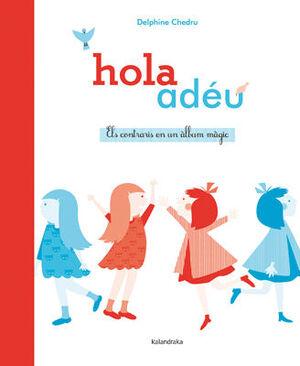 HOLA / ADÉU. ELS CONTRARIS EN UN ÀLBUM MÀGIC