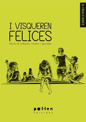 I VISQUEREN FELICES : RELATS DE LESBIANES, RARETES I DESVIADES