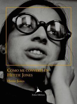 COMO ME CONVERTI EN HETTIE JONES