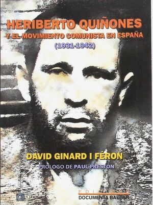 HERIBERTO QUIÑONES Y EL MOVIMIENTO COMUNISTA EN ESPAÑA (1931-1942)