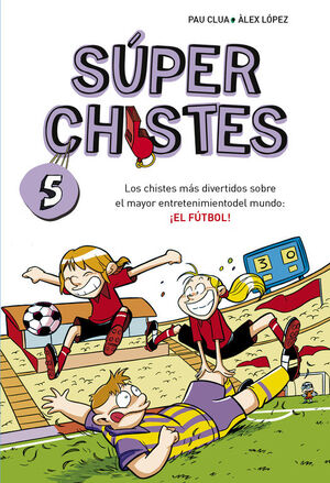 SUPERCHISTES 5. EL FUTBOL