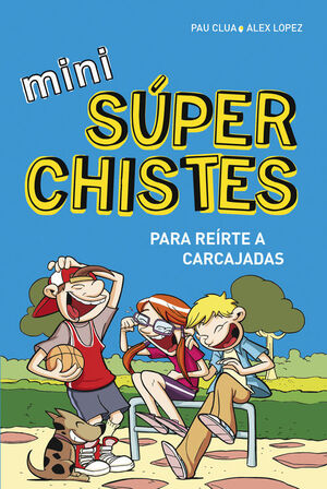 MINI SUPERCHISTES PARA REIRTE A CARCAJAD