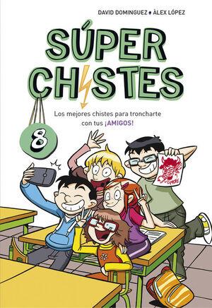 SUPERCHISTES 8. LOS AMIGOS