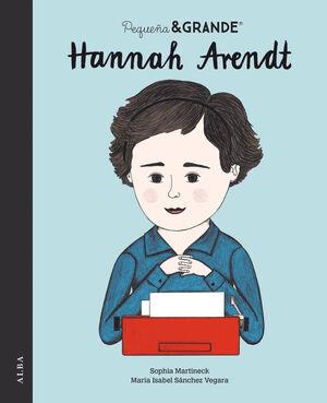 PEQUEÑA & GRANDE HANNAH ARENDT