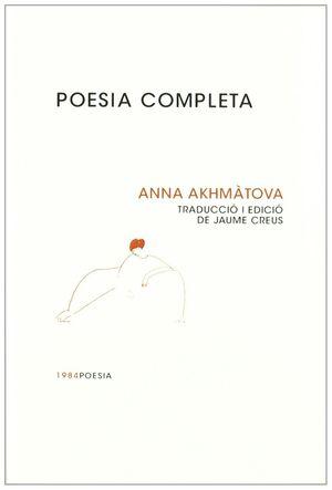 POESIA COMPLETA ANNA AKHMATOVA