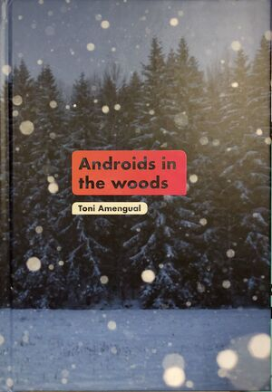 ANDROIDS IN THE WOODS