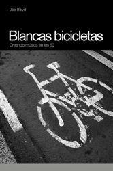 BLANCAS BICICLETAS : CREANDO MÚSICA EN LOS 60