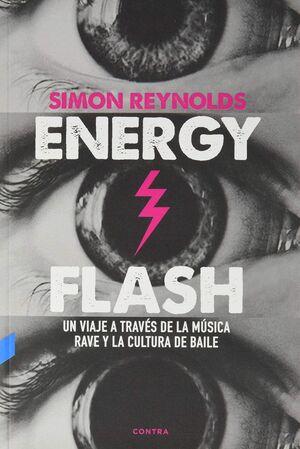 ENERGY FLASH : UN VIAJE A TRAVÉS DE LA MÚSICA RAVE Y LA CULTURA DE BAILE