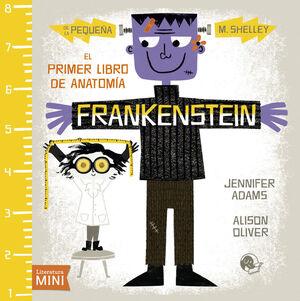 FRANKENSTEIN. EL PRIMER LIBRO DE ANATOMÍA