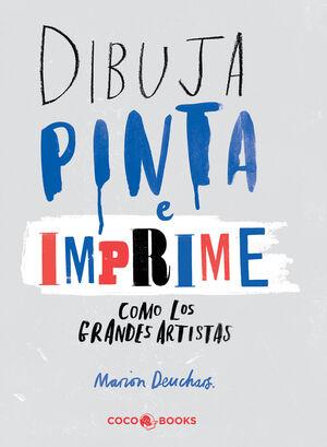 DIBUJA, PINTA E IMPRIME...
