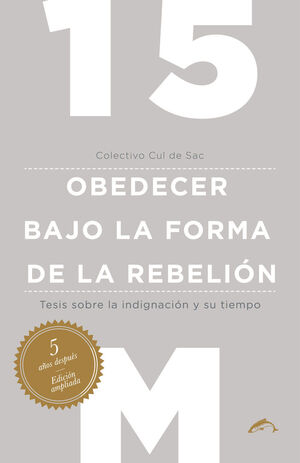 15M OBEDECER BAJO LA FORMA DE LA REBELION