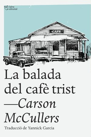 LA BALADA DEL CAFÈ TRIST