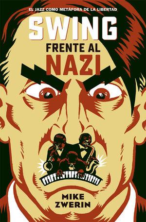 SWING FRENTE AL NAZI : EL JAZZ COMO METÁFORA DE LA LIBERTAD