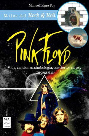 PINK FLOYD. VIDA, CANCIONES, SIMBOLOGIA, CONCIERTO