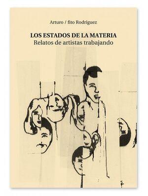 LOS ESTADOS DE LA MATERIA. RELATOS DE ARTISTAS TRABAJANDO