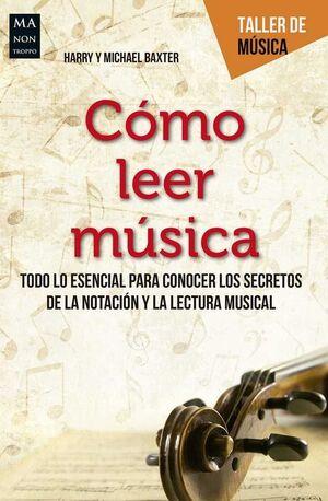 COMO LEER MUSICA. TODO LO ESENCIAL PARA CONOCER LO