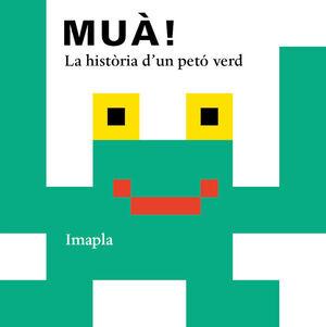 MUA! LA HISTORIA D'UN PETO VERD