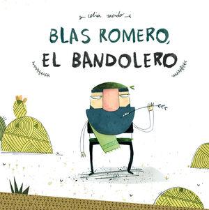BLAS ROMERO, EL BANDOLERO