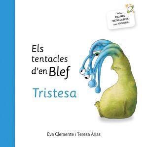 TENTACLES BLEF, TRISTESA
