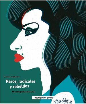 RAROS RADICALES Y REBELDES