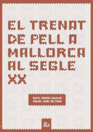 EL TRENAT DE PELL A MALLORCA AL SEGLE XX