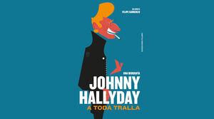 JOHNNY HALLYDAY: A TODA TRALLA