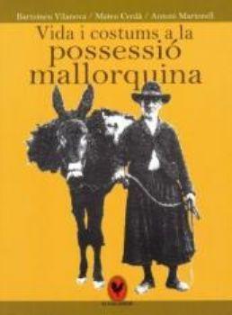 VIDA I COSTUMS A LA POSSESSIO MALLORQUINA