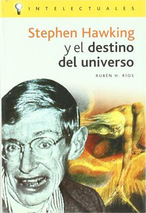 STEPHEN HAWKING Y EL DESTINO DEL UNIVERSO