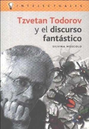 TZEVETAN TODOROV Y EL DISCURSO FANTÁSTICO