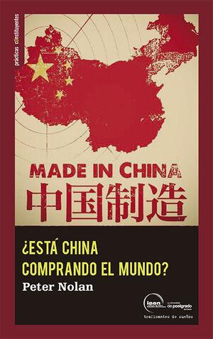 ¿ESTÁ CHINA COMPRANDO EL MUNDO?