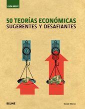 50 TEORÍAS ECONÓMICAS SUGERENTES Y DESAFIANTES