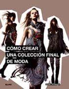 COMO CREAR UNA COLECCIÓN FINAL DE MODA
