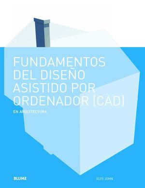 FUNDAMENTOS DEL DISEÑO ASISTIDO POR ORDENADOR (CAD)