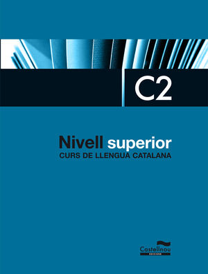 NIVELL SUPERIOR C2. CURS DE LLENGUA CATALANA