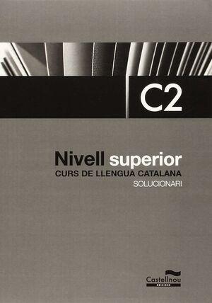 SOLUCIONARI NIVELL SUPERIOR C2. CURS DE LLENGUA CATALANA