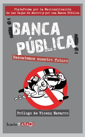 BANCA PUBLICA! RESCATEMOS NUESTRO FUTURO