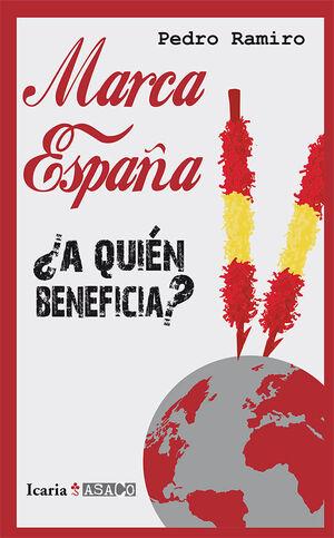 MARCA ESPAÑA ¿A QUIEN BENEFICIA?