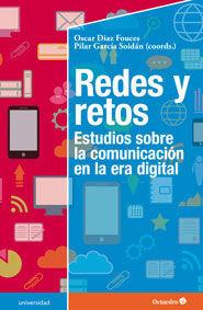 REDES Y RETOS : ESTUDIOS SOBRE LA COMUNICACIÓN EN LA ERA DIGITAL