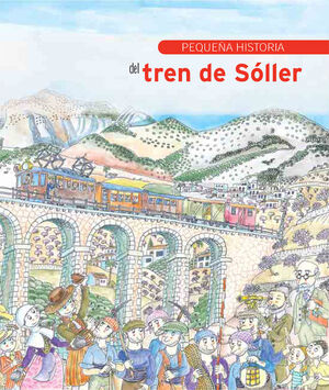 PEQUEÑA HISTORIA DEL TREN DE SÓLLER