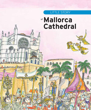 LITTLE STORY OF MALLORCA CATHEDRAL