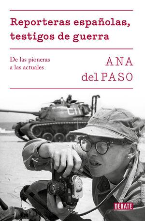 REPORTERAS ESPAÑOLAS,TESTIGOS DE GUERRA