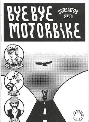 BYE BYE MOTORKIBE